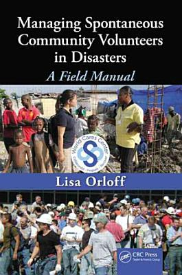 Managing Spontaneous Community Volunteers in Disasters