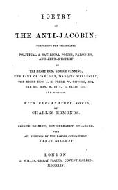 Poetry of the anti-Jacobin: comprising the celebrated political & satirical poems, parodies, and jeux-d'esprit of George Canning ...
