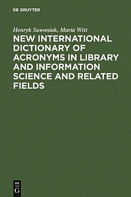 New International Dictionary of Acronyms in Library and Information Science and Related Fields PDF