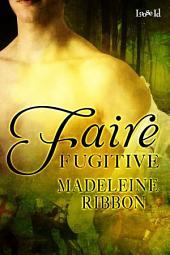 Faire Fugitive