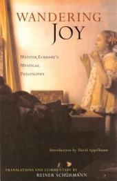 Wandering Joy: Meister Eckhart's, Mystical Philosophy