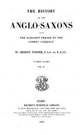 The History of the Anglo-Saxons: From the Earliest Period to the Norman Conquest : in Three Volumes, Volume 2