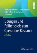 bungen und Fallbeispiele zum Operations Research PDF