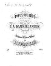 Potpourri tiré de l'opéra La dame blanche par Boieldieu: op. [202]