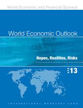 World Economic Outlook, April 2013: Hopes, Realities, Risks