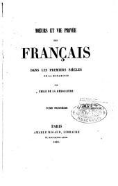 Moeurs et vie privée des francais dans les premiers siècles de la Monarchie