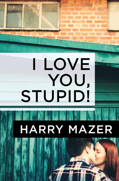 Download I Love You  Stupid  Book