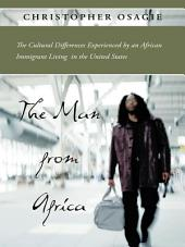 The Man from Africa: The Cultural Differences Experienced by an African Immigrant Living in the United States