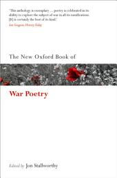 The New Oxford Book of War Poetry: Edition 2