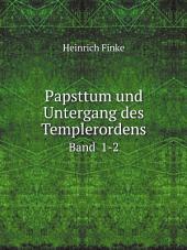 Papsttum und Untergang des Templerordens: Band 2