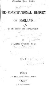 The Constitutional History of England, in Its Origin and Development: Volume 1