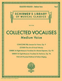 Collected Vocalises: Medium Voice - Concone, Lutgen, Sieber, Vaccai