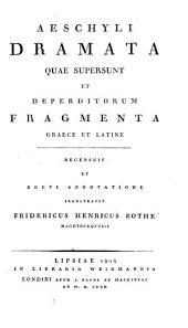 Aeschyli Dramata quae supersunt, et deperditorum fragm