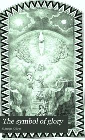 The symbol of glory, shewing the object and end of freemasonry