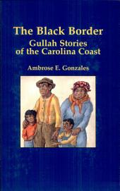 The Black Border: Gullah Stories of the Carolina Coast