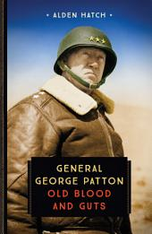 General George Patton: Old Blood and Guts