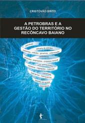 A Petrobrás e a gestão do território no Recôncavo Baiano