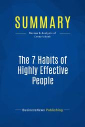Summary: The 7 Habits of Highly Effective People: Review and Analysis of Covey's Book