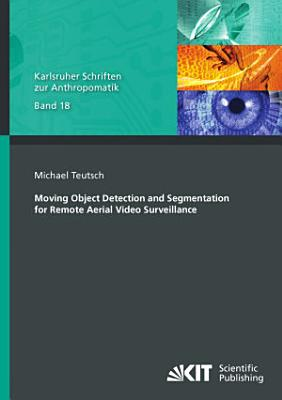 Moving Object Detection and Segmentation for Remote Aerial Video Surveillance PDF