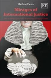 Mirages of International Justice: The Elusive Pursuit of a Transnational Legal Order