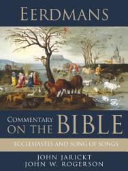 Eerdmans Commentary On The Bible Ecclesiastes And Song Of Songs Book PDF