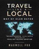 Travel Like a Local - Map of Ulan Bator