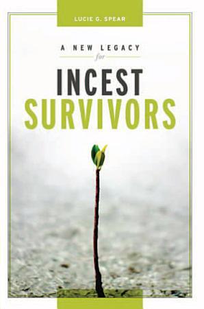 A New Legacy for Incest Survivors PDF