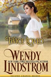 Twice Loved: A Sweet & Clean Historical Romance
