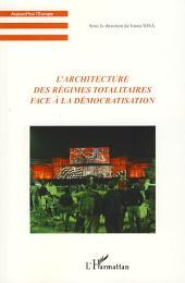 L'architecture des régimes totalitaires face à la démocratisation