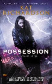 Possession: A Greywalker Novel
