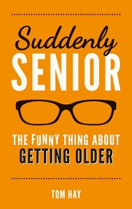 Suddenly Senior Book