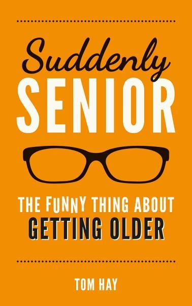 Suddenly Senior