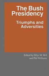 The Bush Presidency: Triumphs and Adversities
