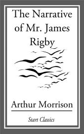 The Narrative of Mr. James Rigby