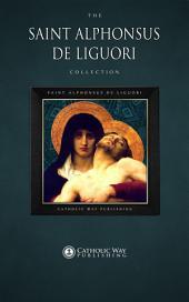 The Saint Alphonsus de Liguori Collection [30 Books]