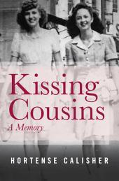 Kissing Cousins: A Memory