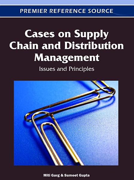 Cases On Supply Chain And Distribution Management Issues And Principles