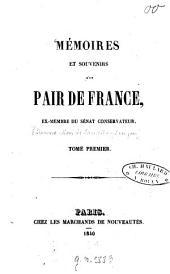 Mémoires et souvenirs d'un pair de France: ex-membre du sénat conservateur, Volume1