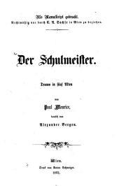 Der Schulmeister: Drama in fünf Akten von Paul Meurice, deutsch von Alexander Bergen