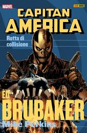 Capitan America Brubaker Collection: Rotta Di Collisione