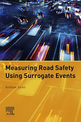 Measuring Road Safety with Surrogate Events