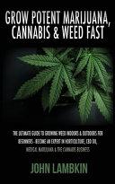 Grow Potent Marijuana  Cannabis   Weed Fast