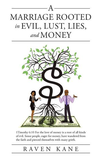 A Marriage Rooted in Evil  Lust  Lies  and Money PDF