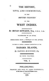 The History , Civil and Commercial of the British Colonies in the West Indies: Volume 1