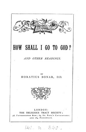 How shall I go to God  And other readings