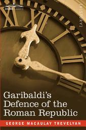 Garibaldi's Defence of the Roman Republic