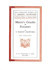 The Complete Works of F. Marion Crawford: Marzio's crucifix. Zoroaster