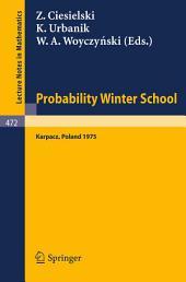Probability Winter School: Proceedings of the Fourth Winter School on Probability held at Karpacz, Poland, January 1975