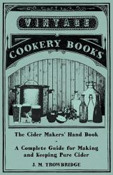 The Cider Makers Hand Book A Complete Guide For Making And Keeping Pure Cider Book PDF