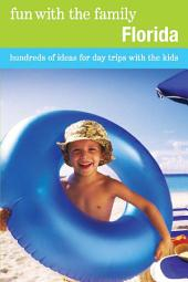 Fun with the Family Florida: Hundreds of Ideas for Day Trips with the Kids, Edition 7